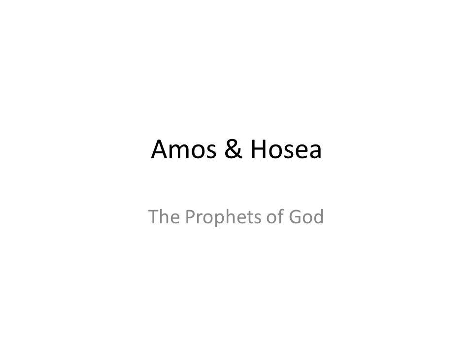 Amos & Hosea The Prophets of God