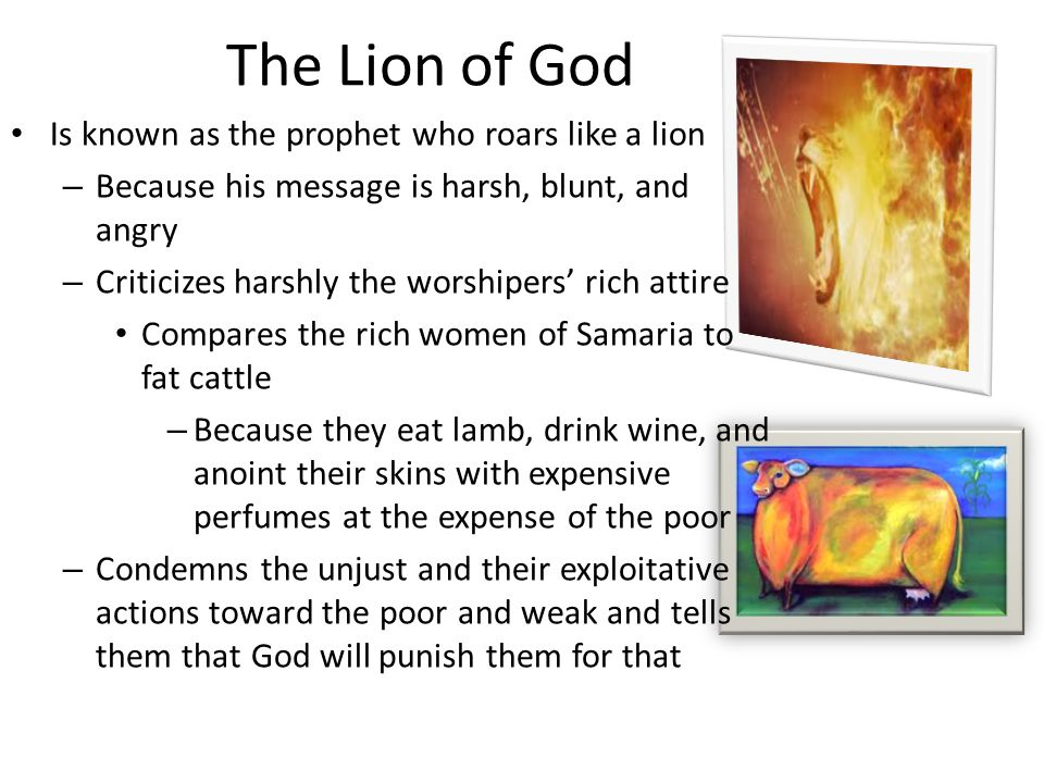 The Lion of God Is known as the prophet who roars like a lion