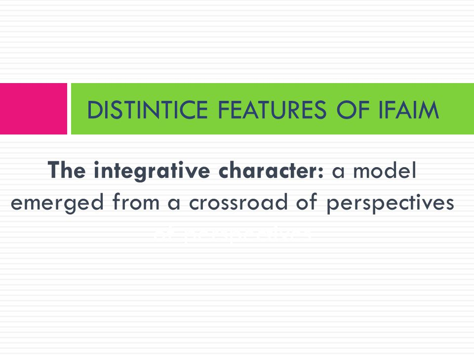 DISTINTICE FEATURES OF IFAIM