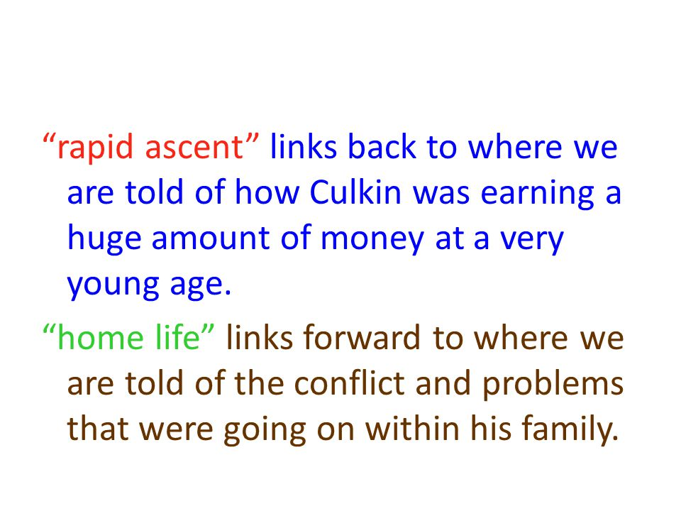 rapid ascent links back to where we are told of how Culkin was earning a huge amount of money at a very young age.