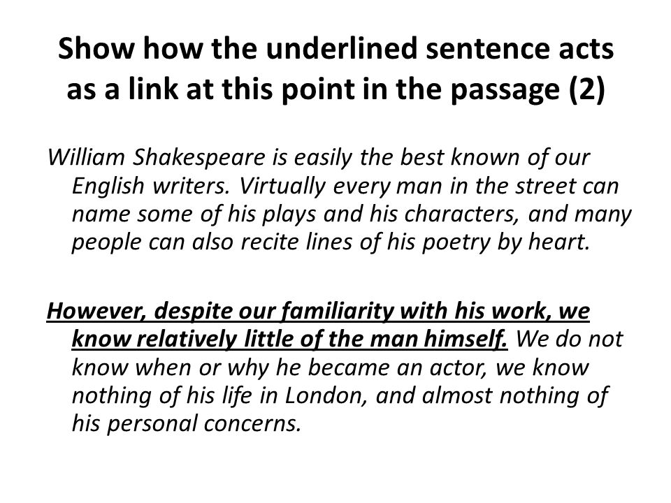 Show how the underlined sentence acts as a link at this point in the passage (2)