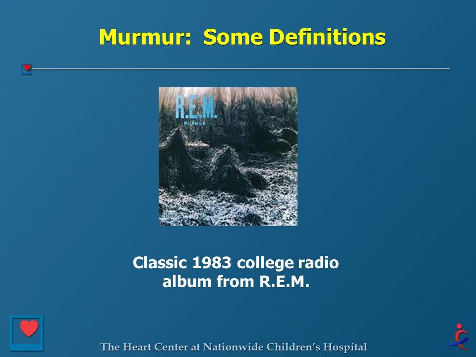 Murmur: Some Definitions Classic 1983 college radio album from R.E.M.