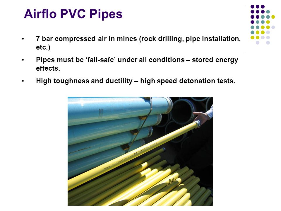 Airflo PVC Pipes 7 bar compressed air in mines (rock drilling, pipe installation, etc.)