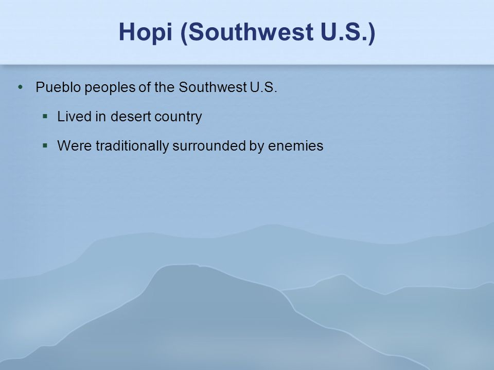 Hopi (Southwest U.S.) Pueblo peoples of the Southwest U.S.