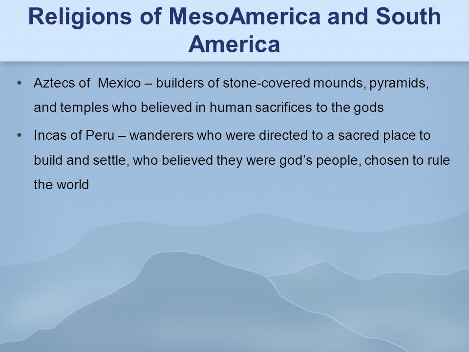 Religions of MesoAmerica and South America