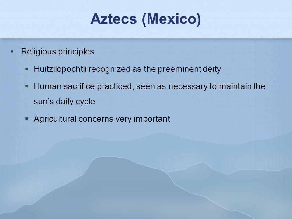 Aztecs (Mexico) Religious principles
