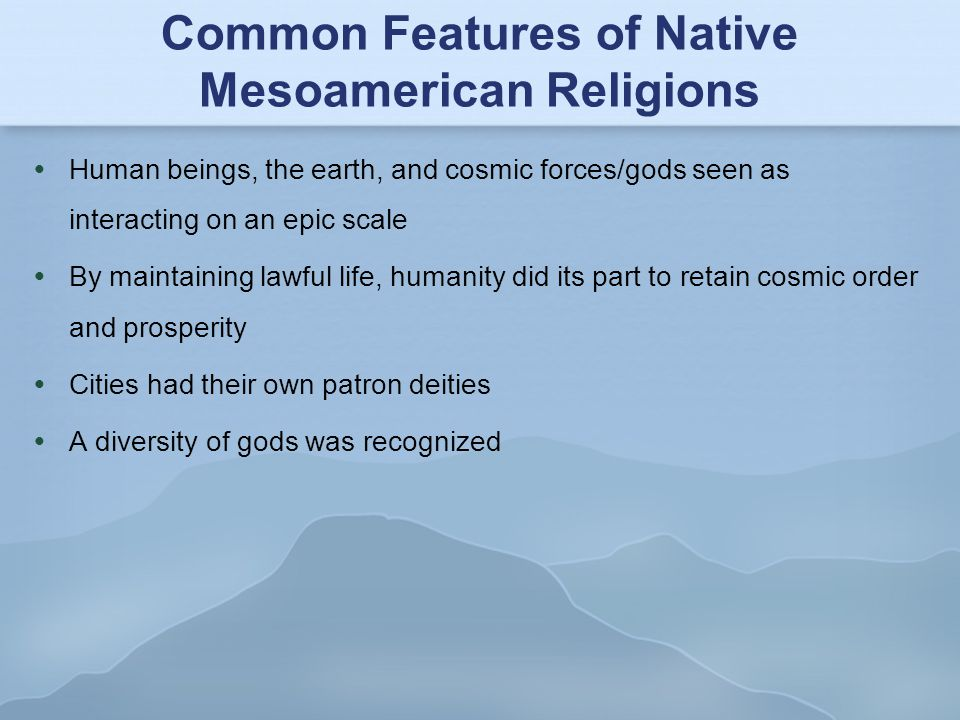 Common Features of Native Mesoamerican Religions
