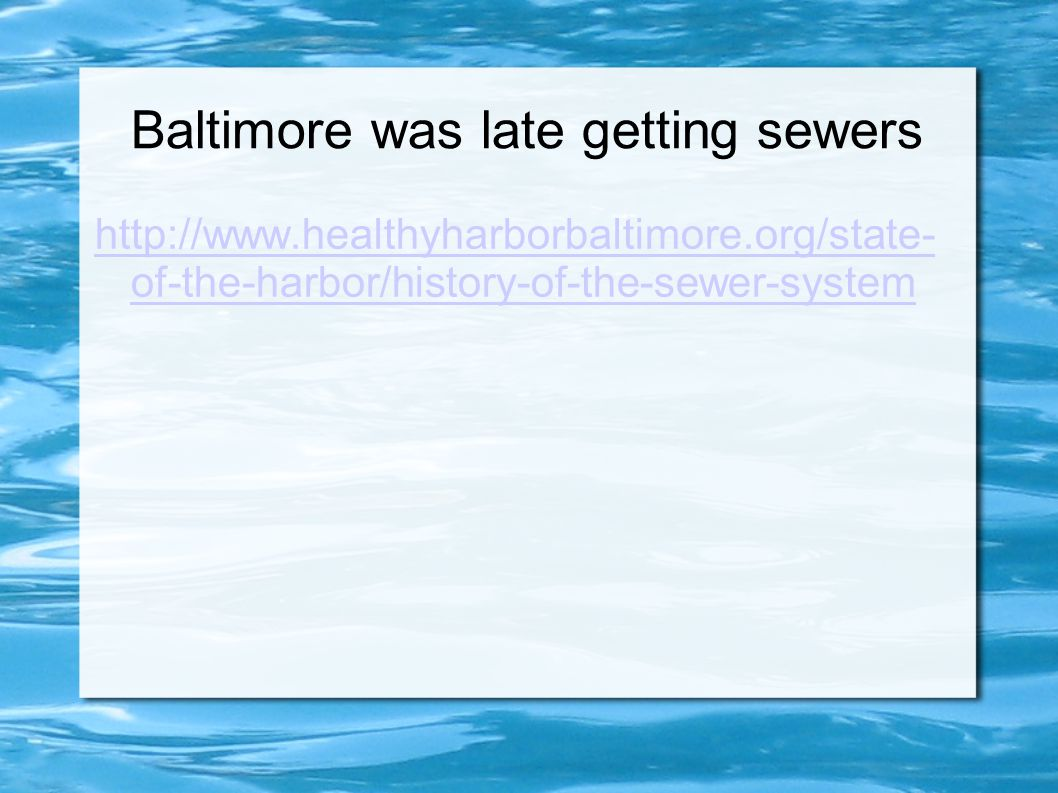 Baltimore was late getting sewers