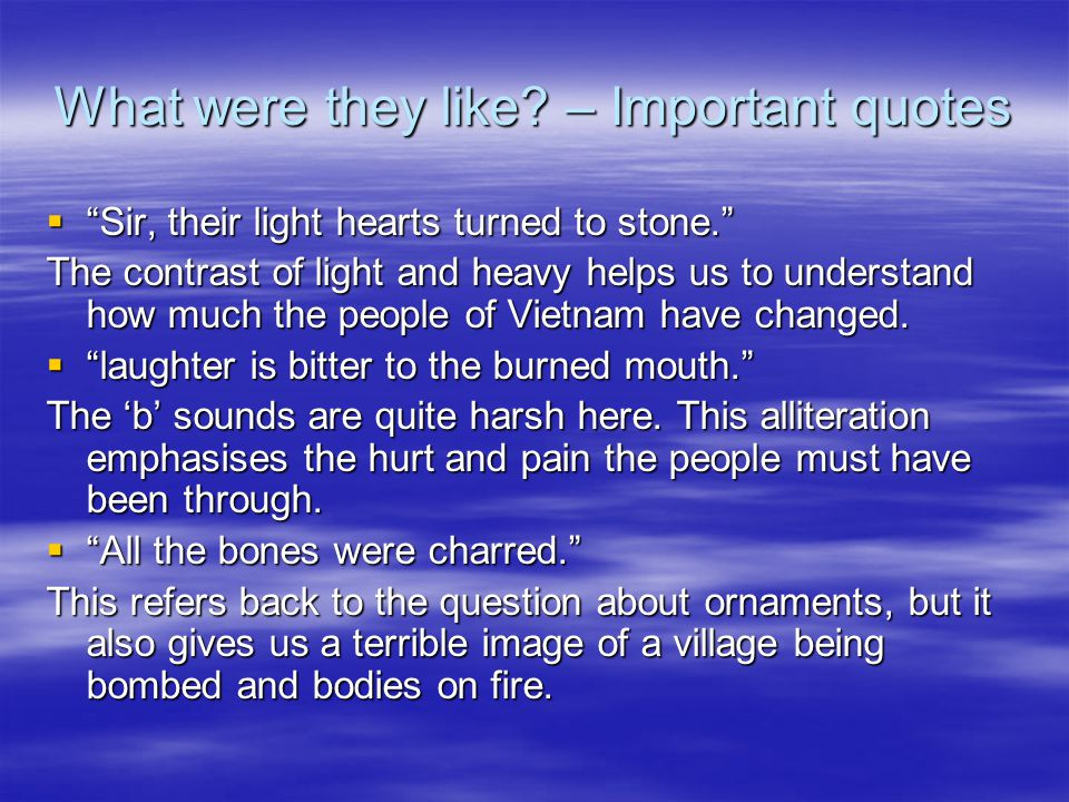 What were they like – Important quotes