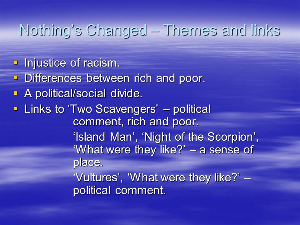 Nothing's Changed – Themes and links