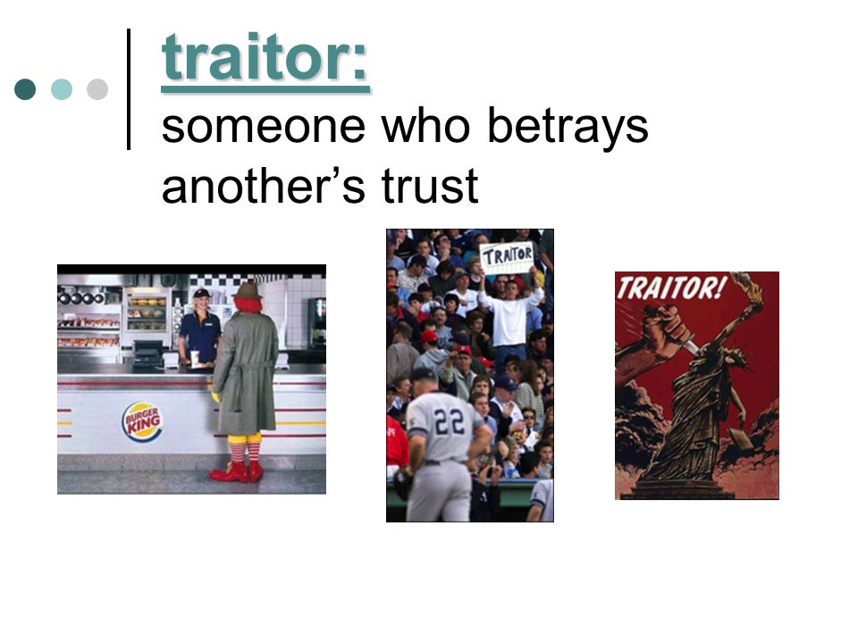 traitor: someone who betrays another's trust
