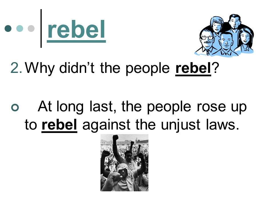 rebel Why didn't the people rebel