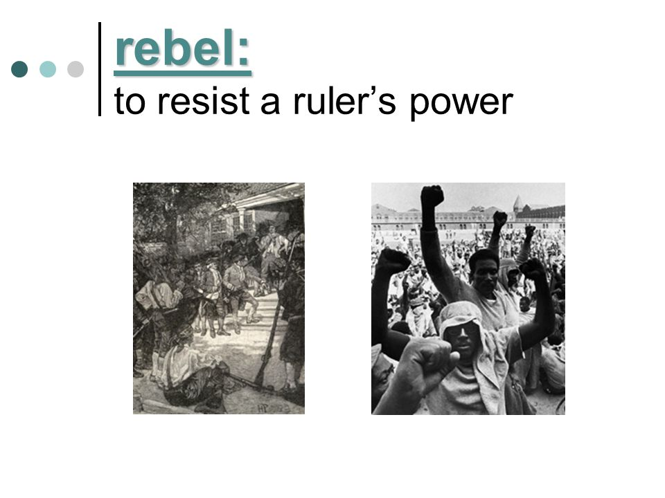 rebel: to resist a ruler's power