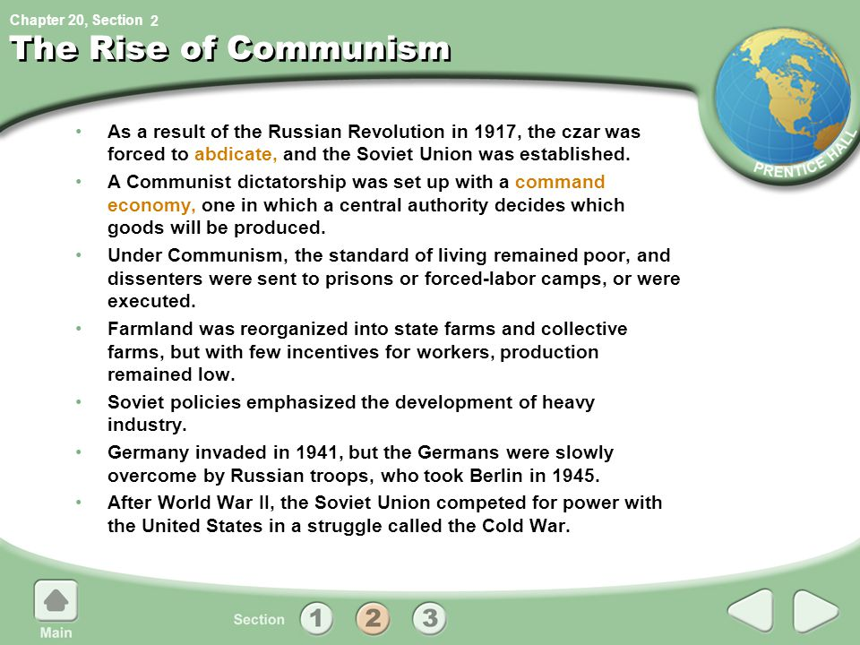 2 The Rise of Communism. As a result of the Russian Revolution in 1917, the czar was forced to abdicate, and the Soviet Union was established.