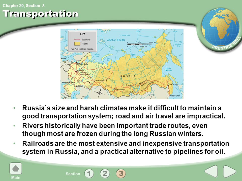 3 Transportation. Russia's size and harsh climates make it difficult to maintain a good transportation system; road and air travel are impractical.