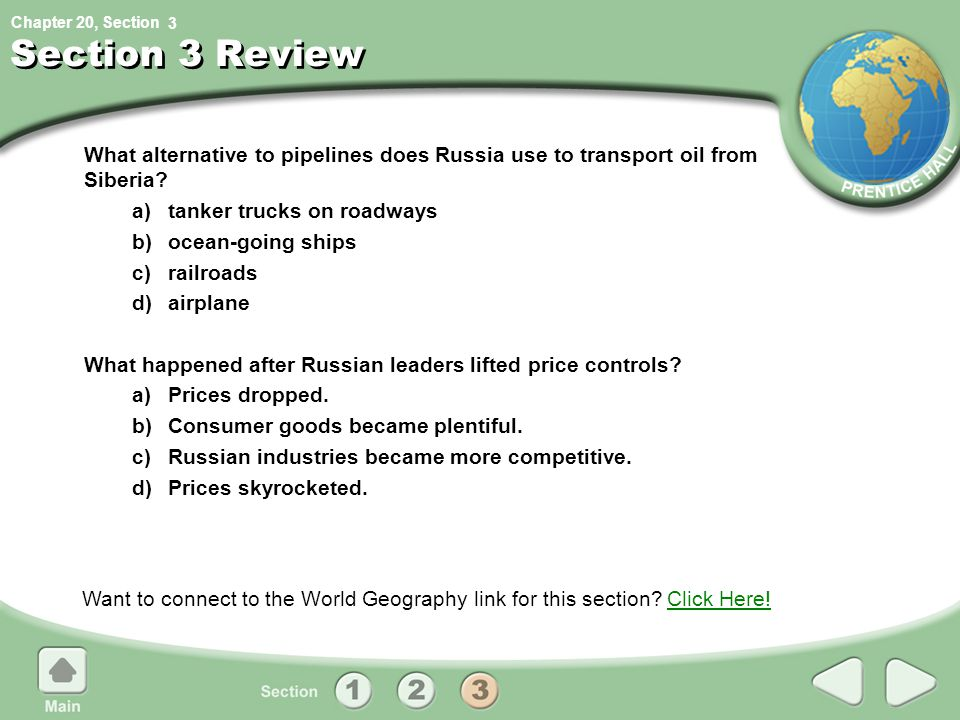 3 Section 3 Review. What alternative to pipelines does Russia use to transport oil from Siberia a) tanker trucks on roadways.