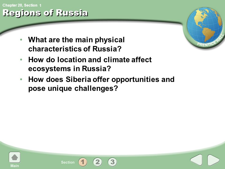 1 Regions of Russia. What are the main physical characteristics of Russia How do location and climate affect ecosystems in Russia