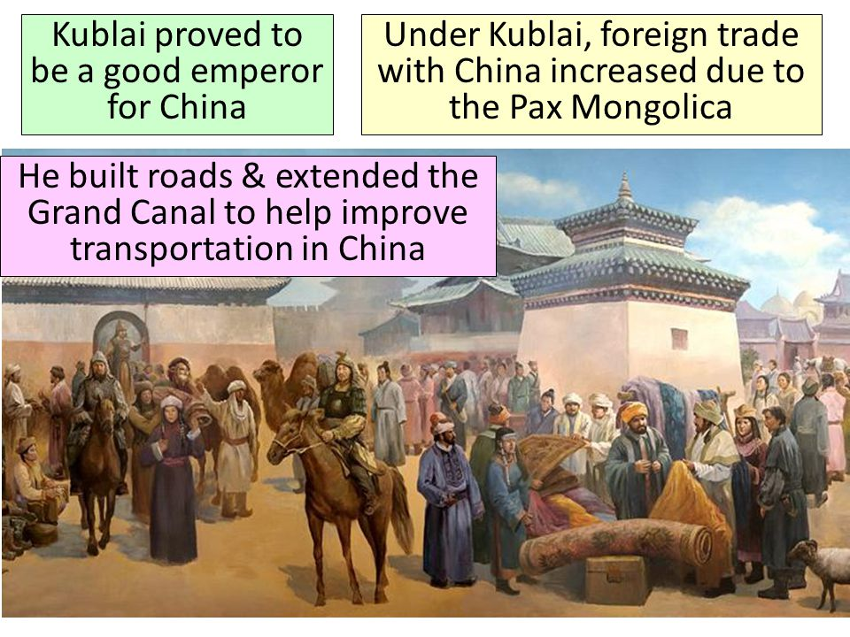 Kublai proved to be a good emperor for China