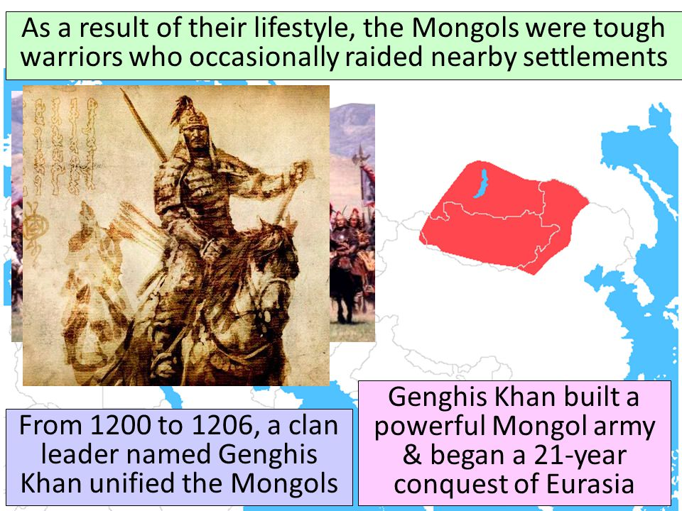 Who were the Mongols As a result of their lifestyle, the Mongols were tough warriors who occasionally raided nearby settlements.