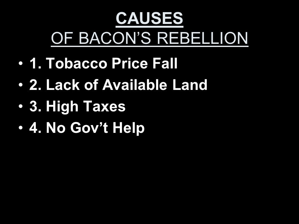 CAUSES OF BACON'S REBELLION