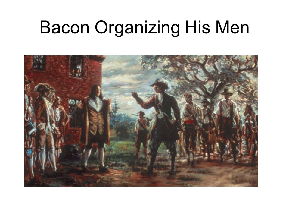 Bacon Organizing His Men