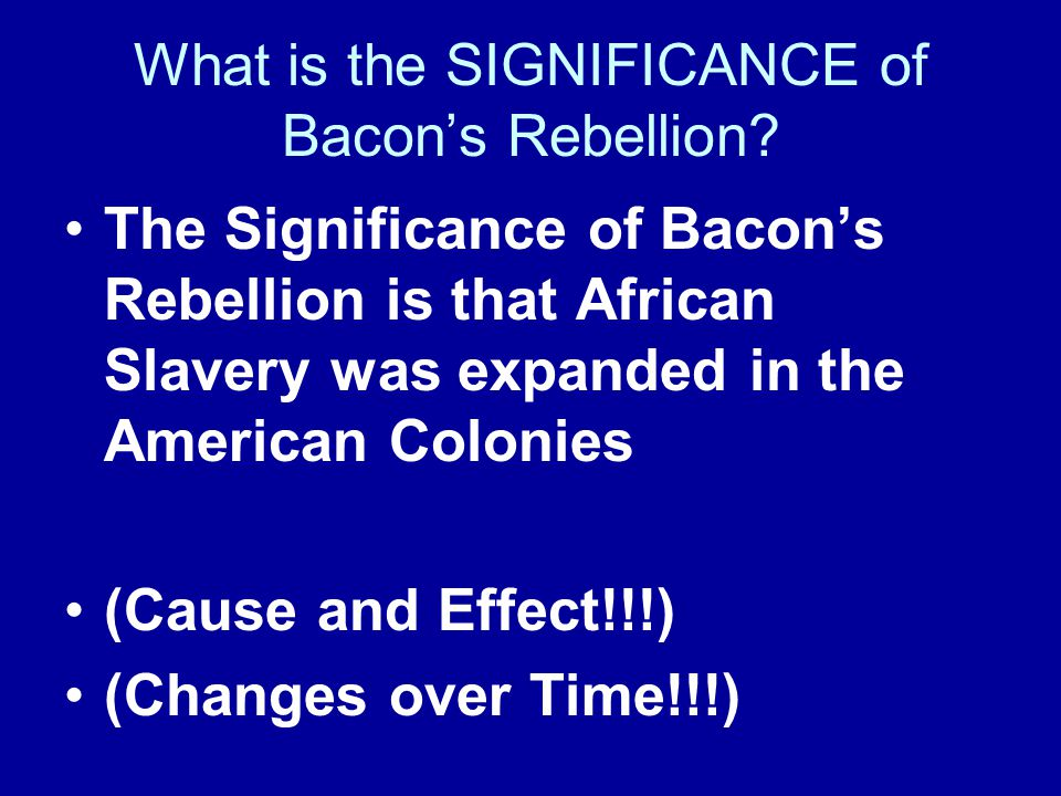 What is the SIGNIFICANCE of Bacon's Rebellion