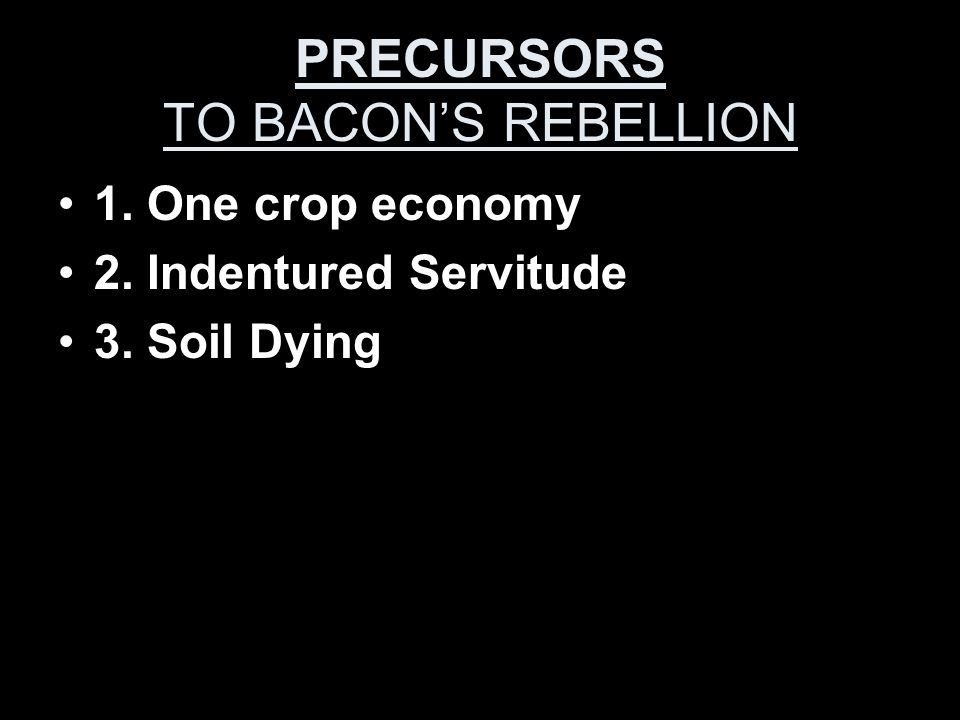 PRECURSORS TO BACON'S REBELLION