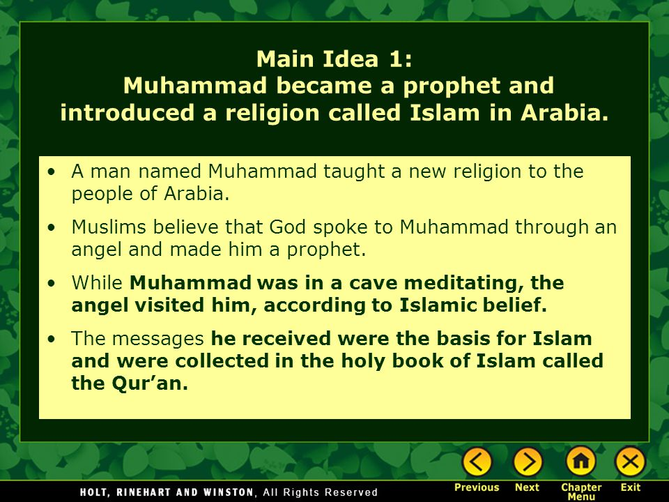 Main Idea 1: Muhammad became a prophet and introduced a religion called Islam in Arabia.
