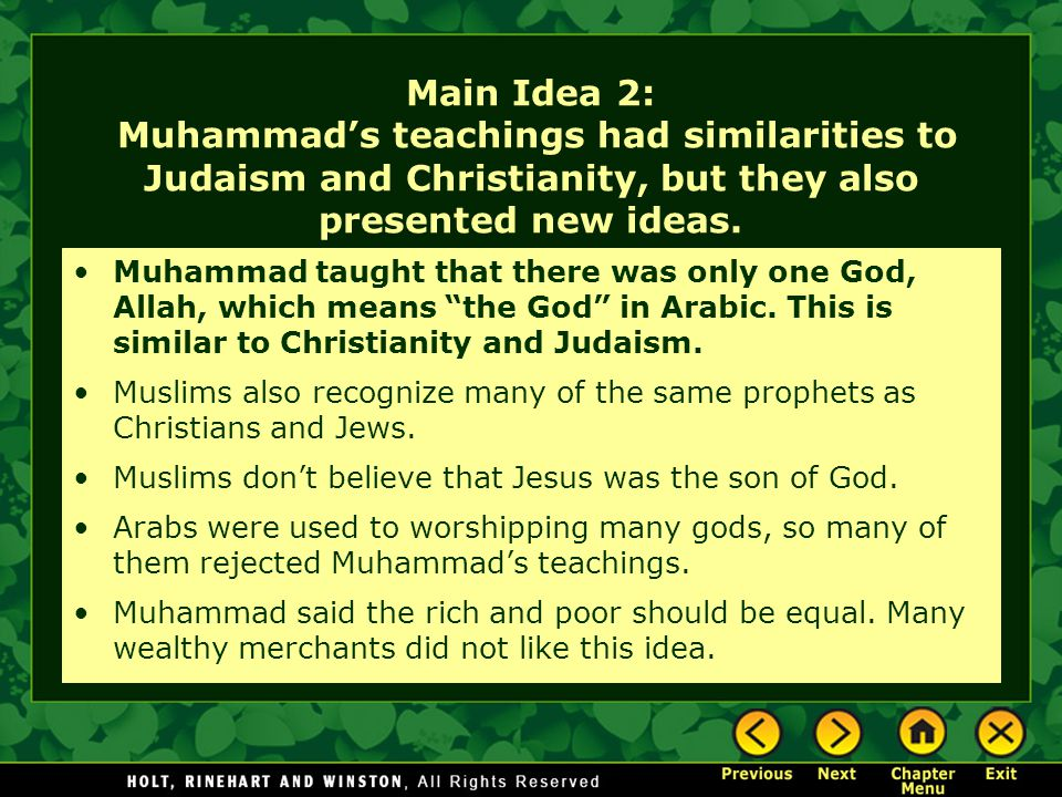 Main Idea 2: Muhammad's teachings had similarities to Judaism and Christianity, but they also presented new ideas.