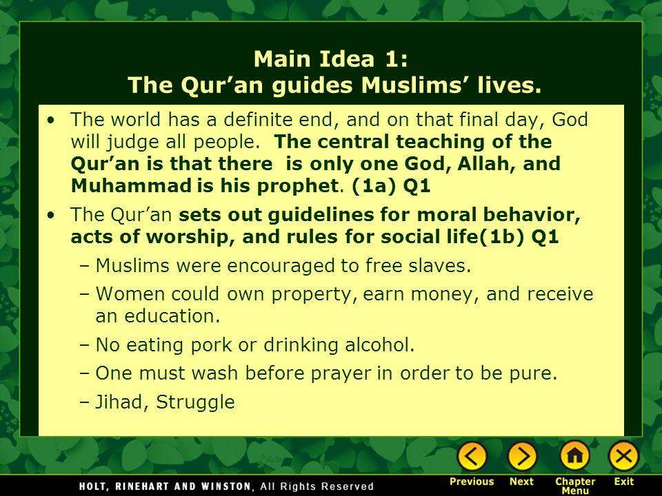 Main Idea 1: The Qur'an guides Muslims' lives.