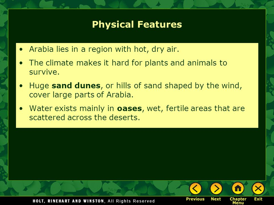Physical Features Arabia lies in a region with hot, dry air.