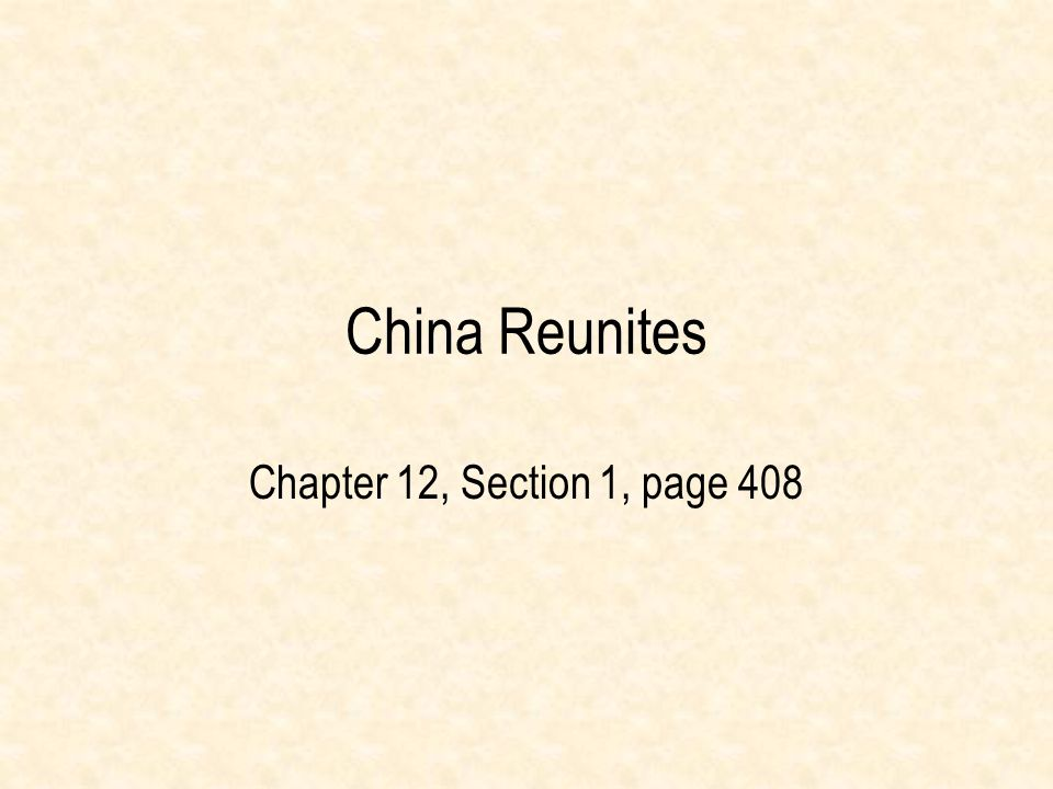 China Reunites Chapter 12, Section 1, page 408