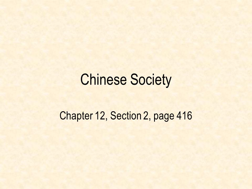 Chinese Society Chapter 12, Section 2, page 416