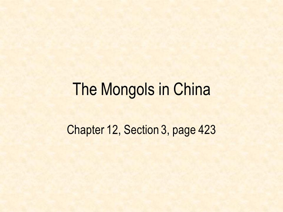 The Mongols in China Chapter 12, Section 3, page 423