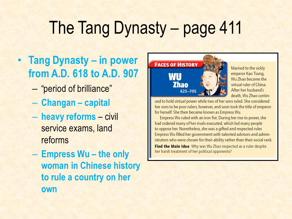 The Tang Dynasty – page 411 Tang Dynasty – in power from A.D. 618 to A.D. 907. period of brilliance