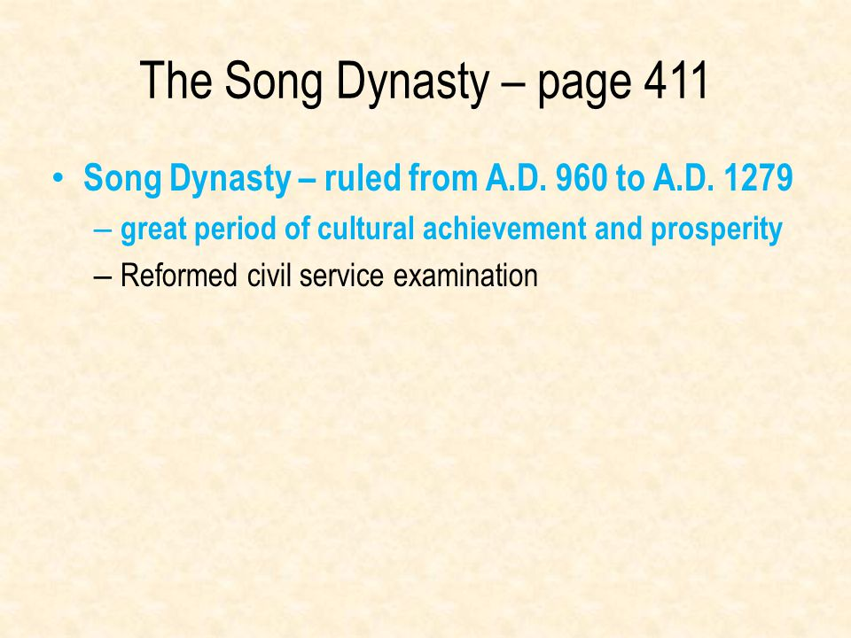 The Song Dynasty – page 411 Song Dynasty – ruled from A.D. 960 to A.D. 1279. great period of cultural achievement and prosperity.