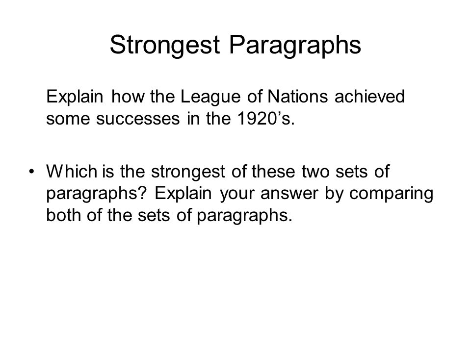 Strongest Paragraphs Explain how the League of Nations achieved some successes in the 1920's.