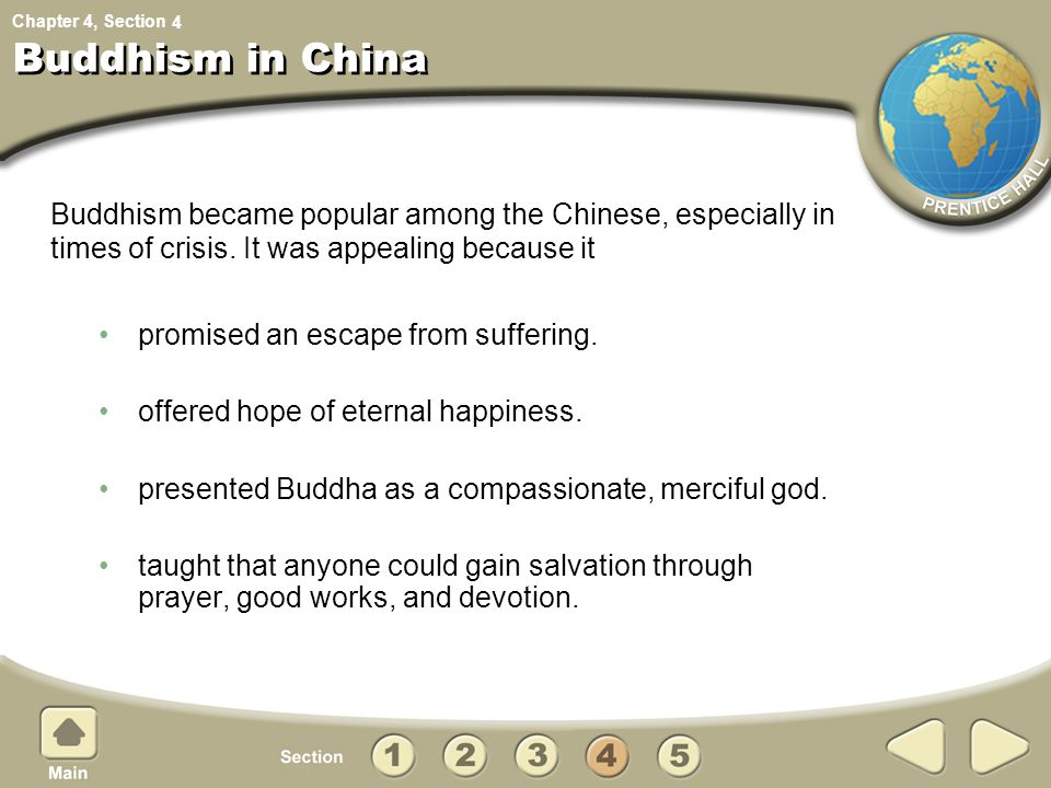 4 Buddhism in China. Buddhism became popular among the Chinese, especially in. times of crisis. It was appealing because it.