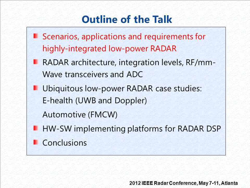 Outline of the Talk Scenarios, applications and requirements for highly-integrated low-power RADAR.