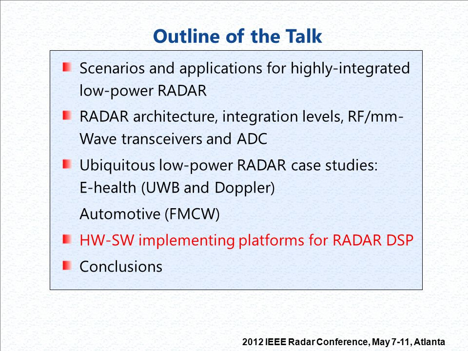 Outline of the Talk Scenarios and applications for highly-integrated low-power RADAR.