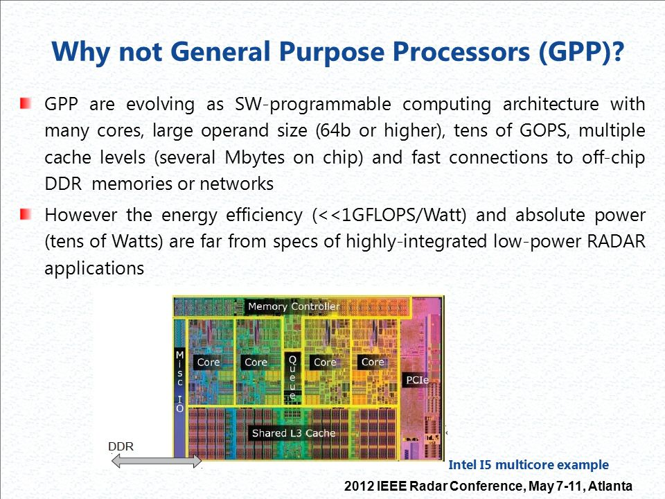 Why not General Purpose Processors (GPP) Intel I5 multicore example
