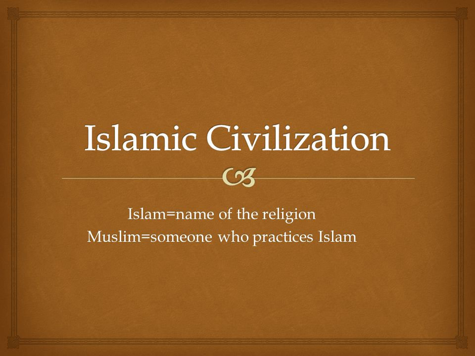 Islam=name of the religion Muslim=someone who practices Islam