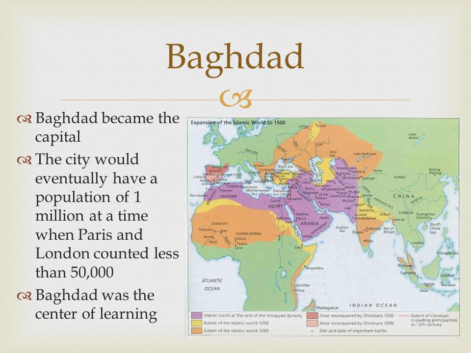 Baghdad Baghdad became the capital