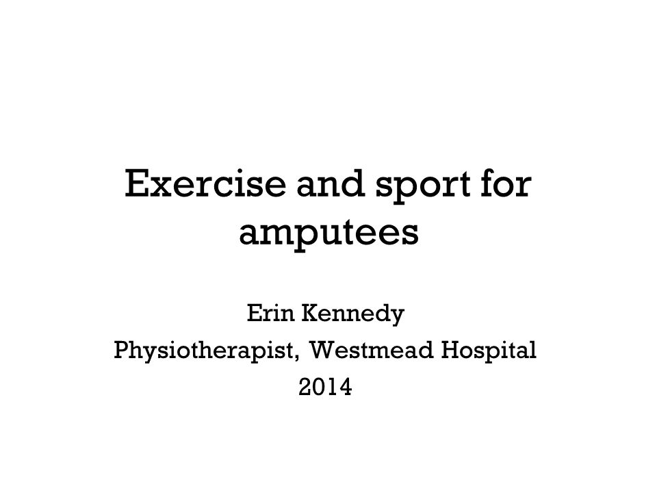 Exercise and sport for amputees