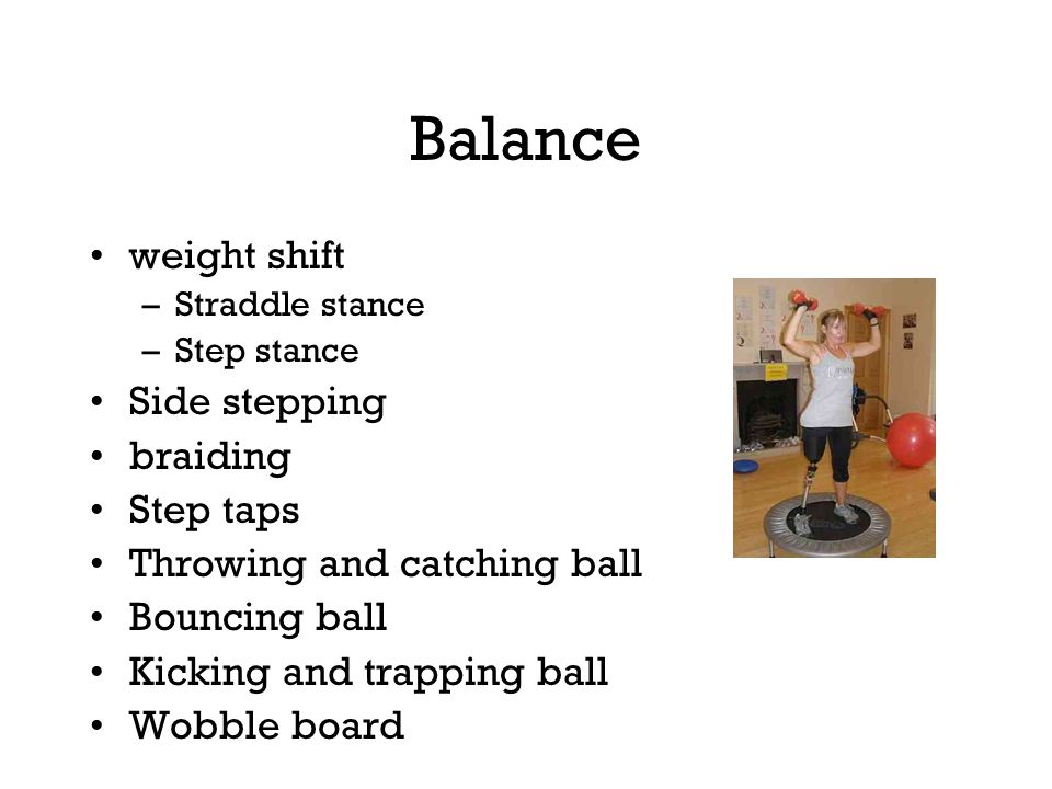Balance weight shift Side stepping braiding Step taps