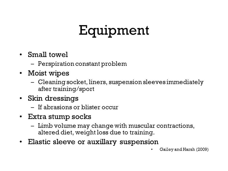 Equipment Small towel Moist wipes Skin dressings Extra stump socks
