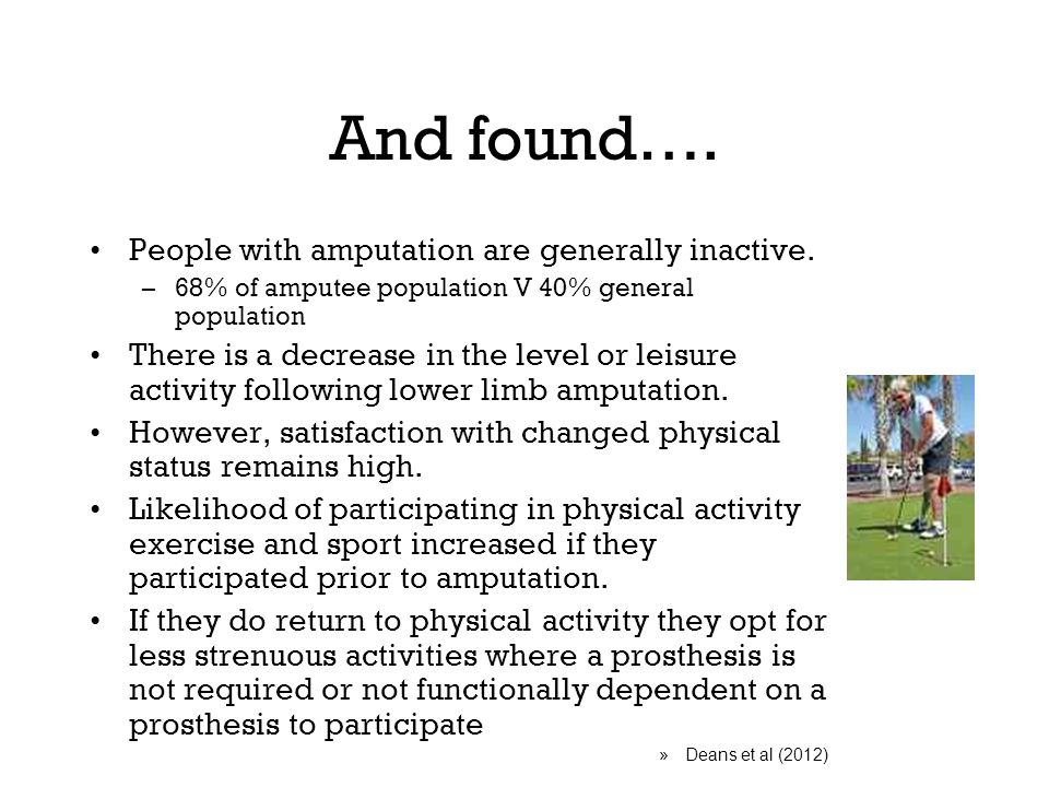 And found…. People with amputation are generally inactive.