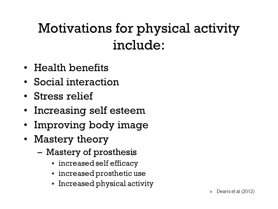 Motivations for physical activity include: