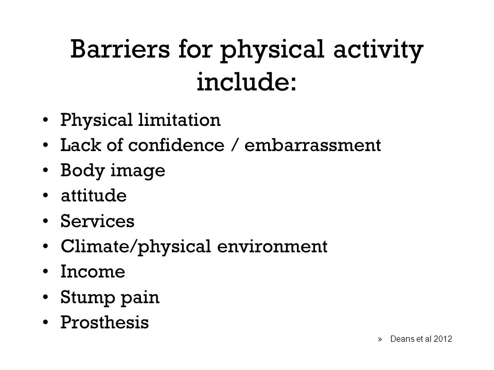 Barriers for physical activity include: