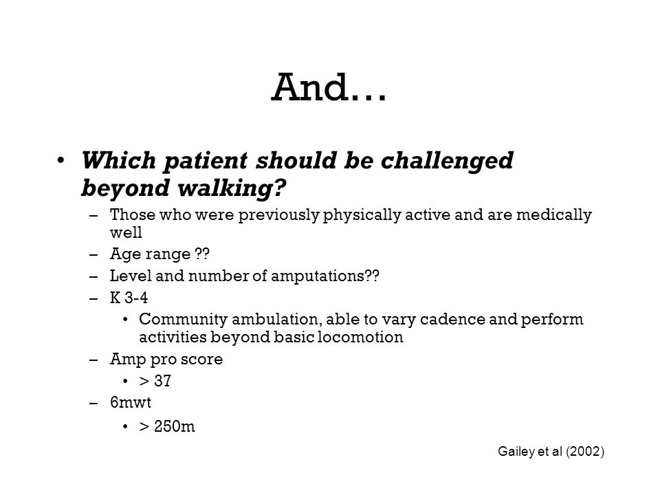 And… Which patient should be challenged beyond walking